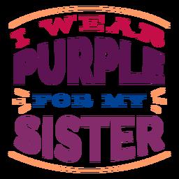 Ich trage lila für meine Schwester Abzeichen Aufkleber