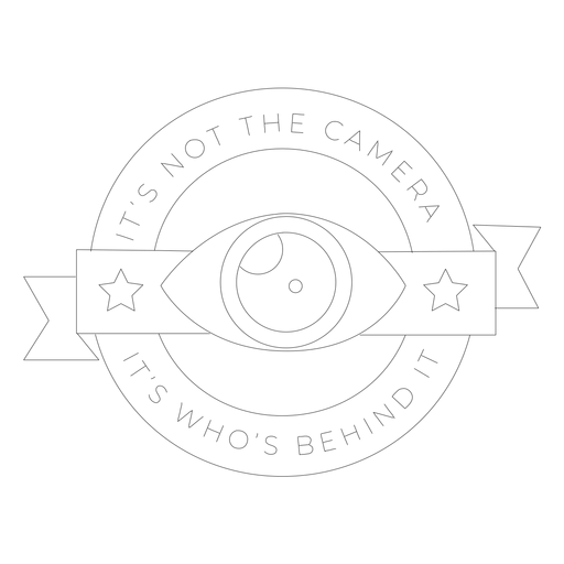 It's not the camera it's who's behind it eye lens objective star badge line Transparent PNG