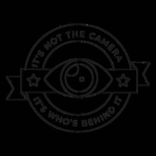 Não é a câmera é quem está por trás da linha de crachá estrela objetiva lente olho Transparent PNG