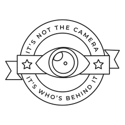 It's not the camera it's who's behind it eye lens objective star badge stroke