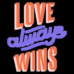 El amor siempre gana pegatina a rayas.