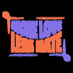 Mais amor menos etiqueta do quadro do ódio