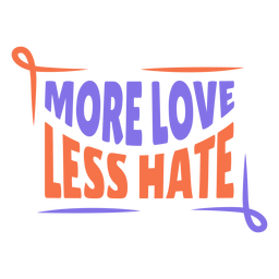 More love less hate frame sticker