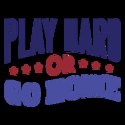 Jogar duro ou ir para casa autocolante estrela