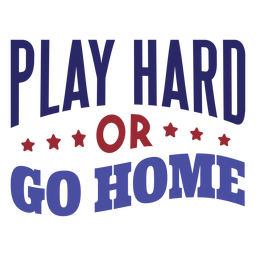 Play hard or go home star badge sticker