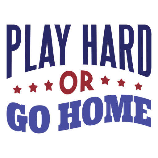 Play hard or go home star badge sticker Transparent PNG