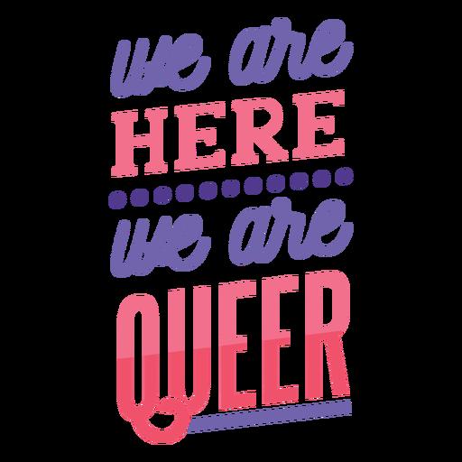 Estamos aqui somos queer spot line