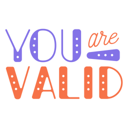 You are valid spot sticker