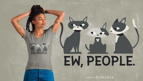 Ew, diseño de camiseta de gatos de gente.