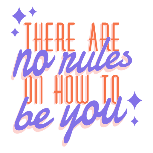 There are no rules on how to be you badge sticker Transparent PNG