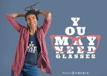 Need Glasses T-shirt Design