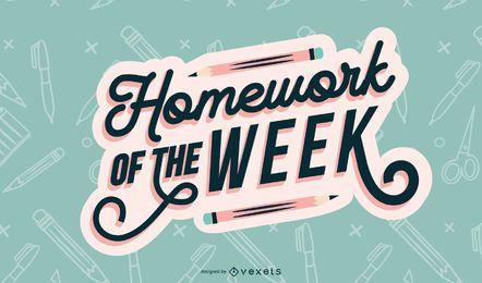 Woche Hausaufgaben Schriftzug Design