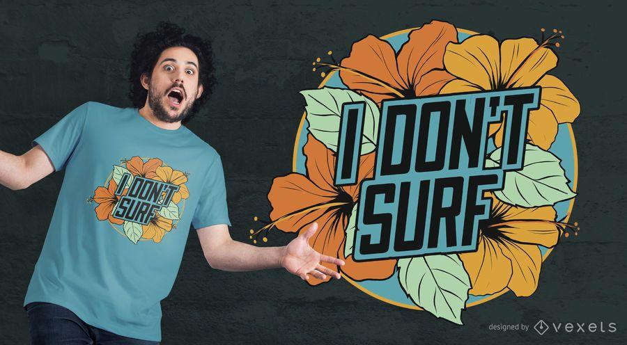 Eu não surfo design de t-shirt