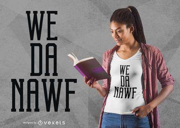 Nós Da Nawf T-shirt Design