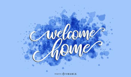 Welcome home splash lettering