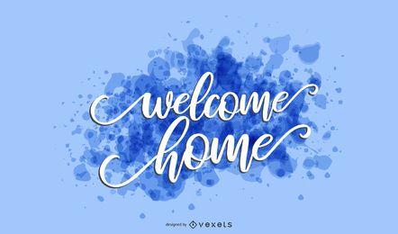 Willkommen zu Hause Splash-Schriftzug