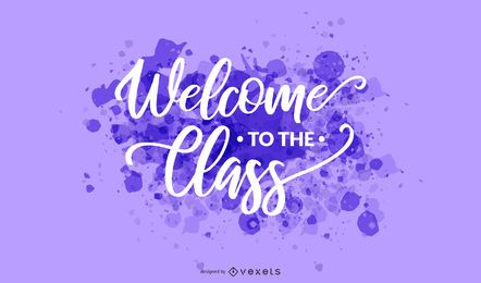 Welcome class splash lettering