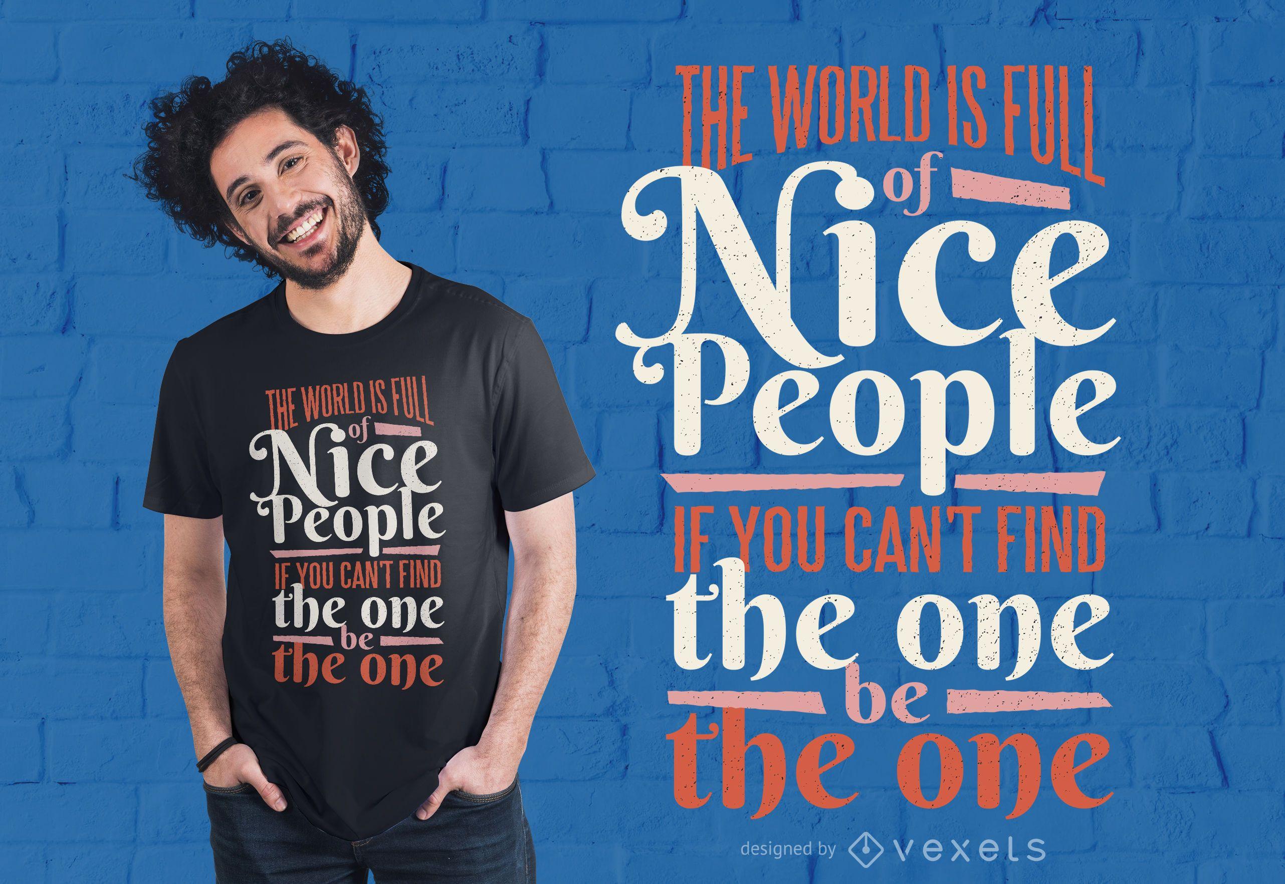 Diseño de camiseta El mundo está lleno de gente agradable