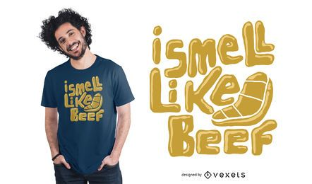 I Smell Like Beef T-Shirt Design