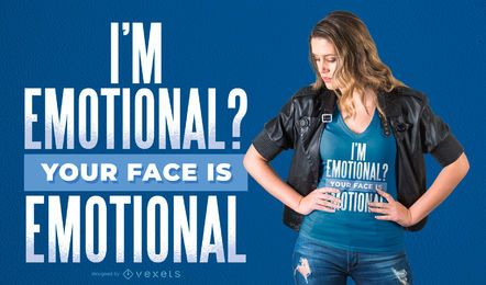 Your Face is Emotional T-Shirt Design