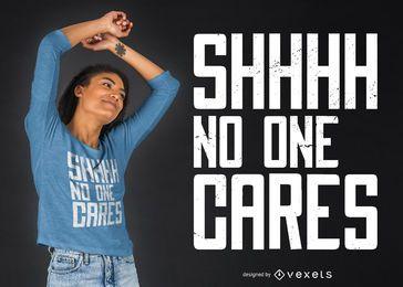 Ninguém se importa Design de t-shirt