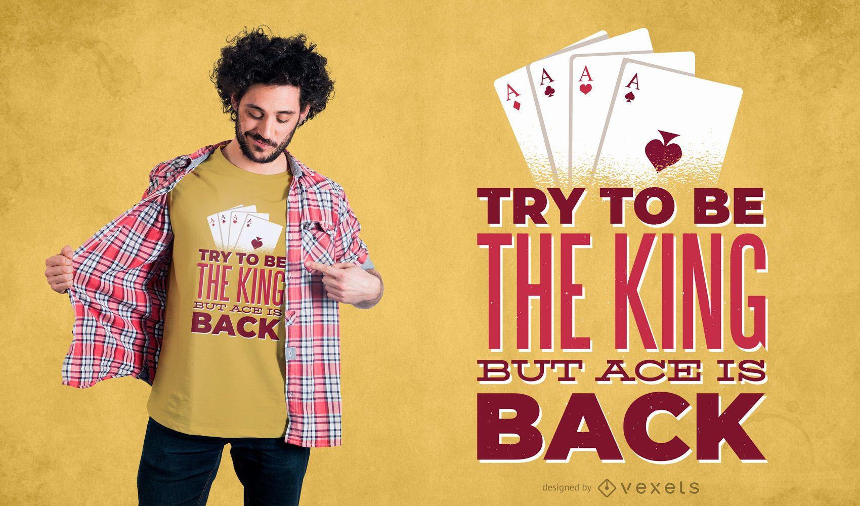 Versuchen Sie König T-Shirt Design zu sein
