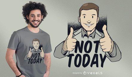 Nicht heute T-Shirt Design