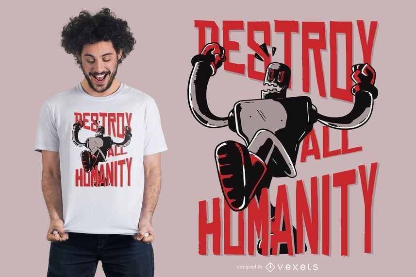 Roboter zerstören Menschlichkeitst-shirt Entwurf