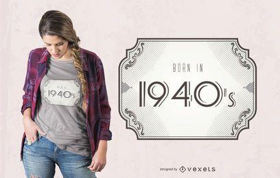 Nascido em 1940 T-shirt Design