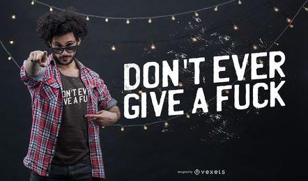 Rotulação não dá um projeto do t-shirt da foda