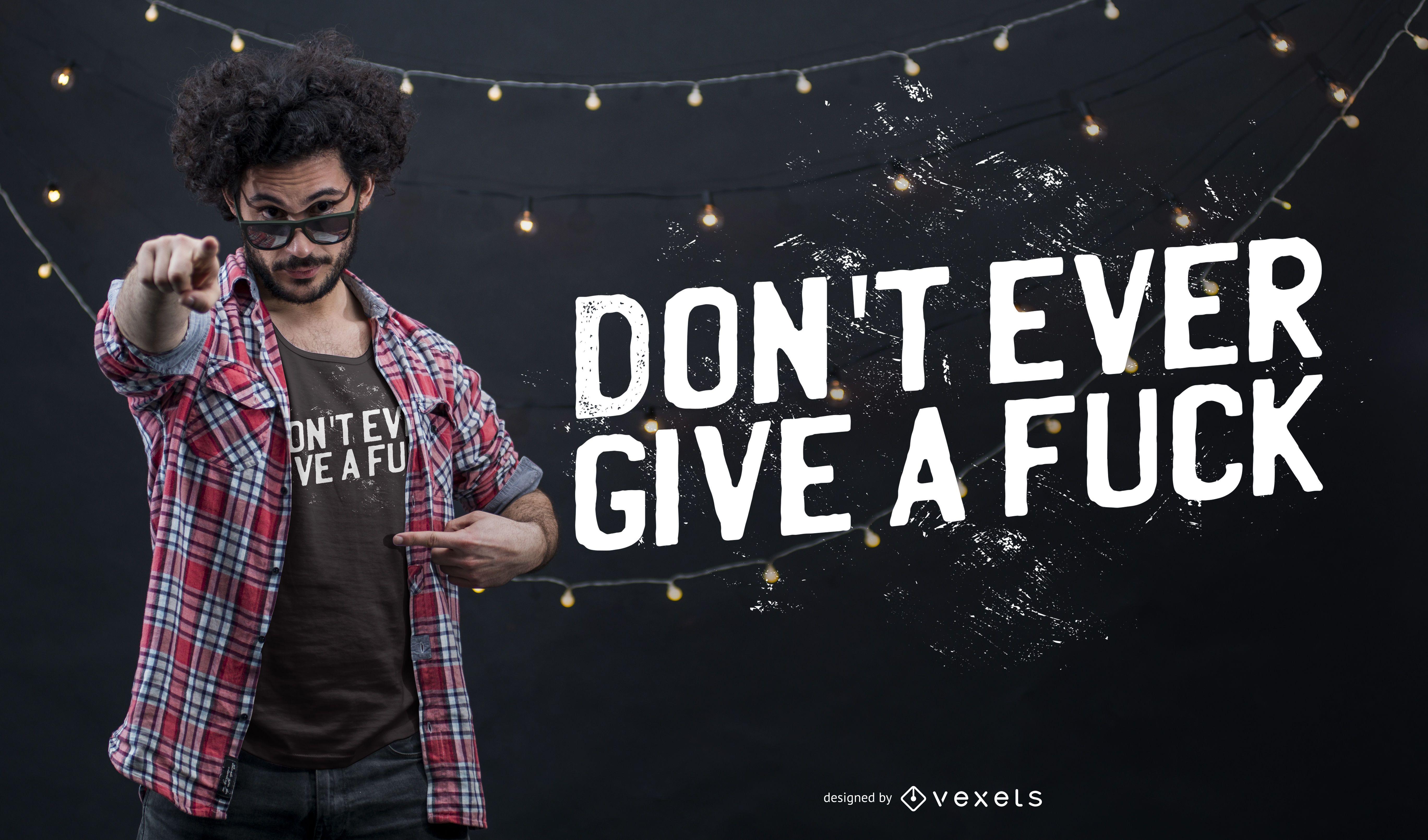 Dise?o de camiseta de letras Don't Give A Fuck