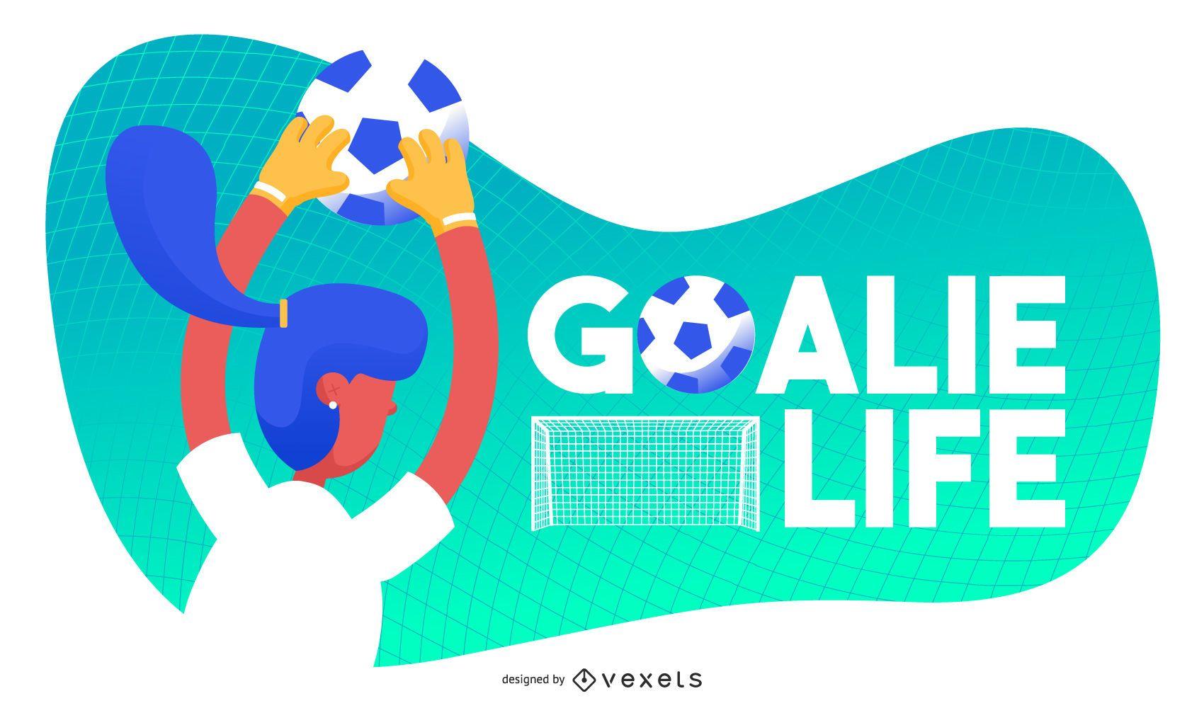 Goalie life soccer illustration