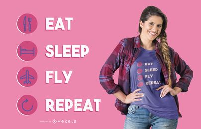 Eat Sleep Fly Repetir camiseta de diseño