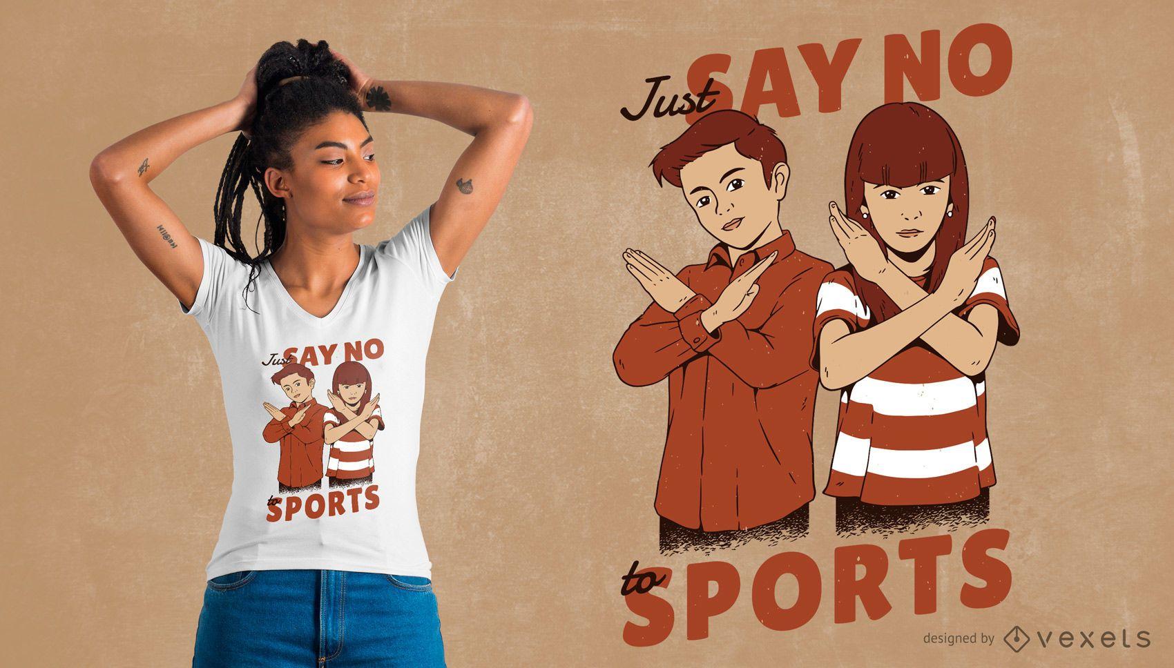 No Sports T-Shirt Design