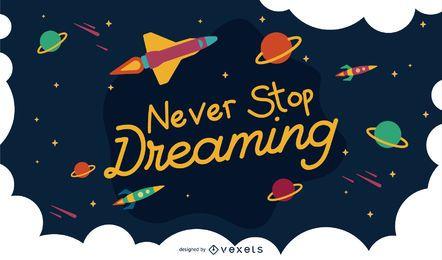 Hören Sie nie auf, Raum-Hintergrund-Design zu träumen