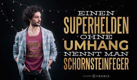 Superheld-Zitat-deutscher T-Shirt Entwurf