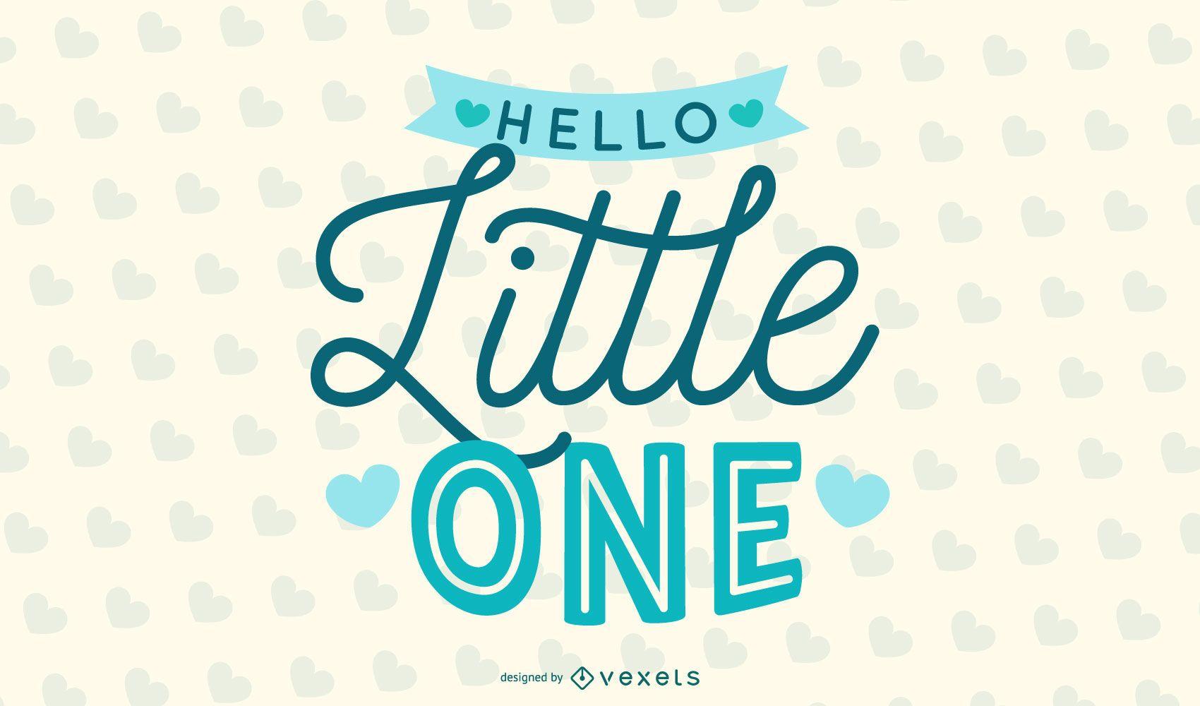 Hello LIttle One Blue Lettering Design