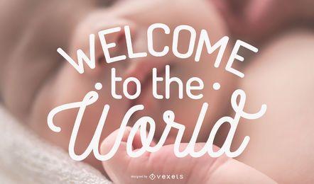 Willkommen in der Welt Schriftzug Hintergrunddesign