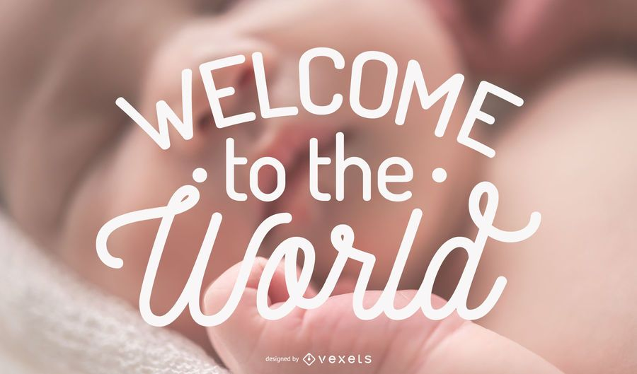 Welcome To The World Lettering Background Design