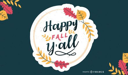 Happy fall y'all lettering design