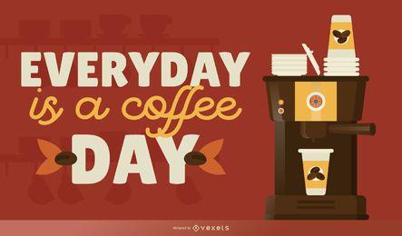 Täglicher Kaffeetag Schriftzug