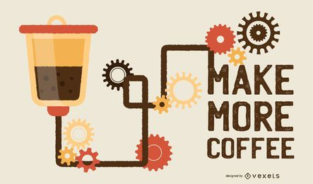 Machen Sie mehr Kaffee Illustration