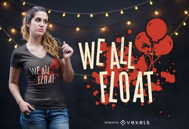 Nós todos flutuamos o projeto do t-shirt