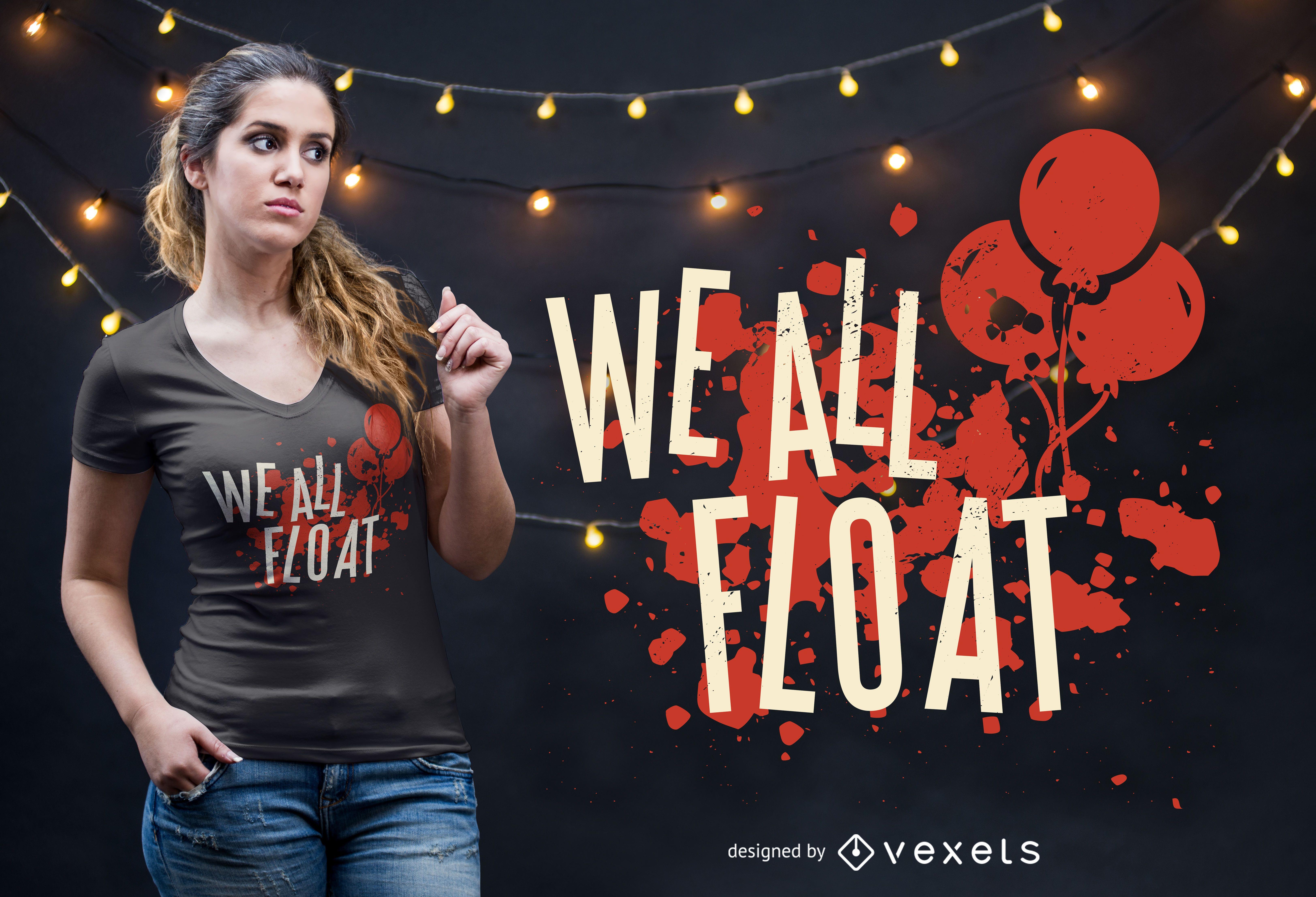 We All Float T-shirt Design