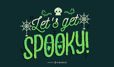 Letâ????s get spooky halloween lettering