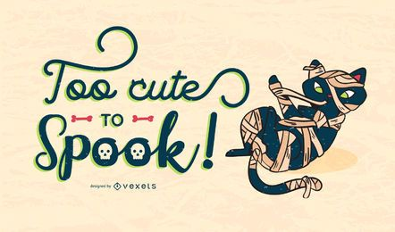 Too Cute To Spook Lettering Halloween Design