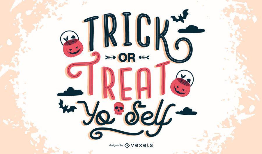 Trick Or Treat Yo Self Lettering Design