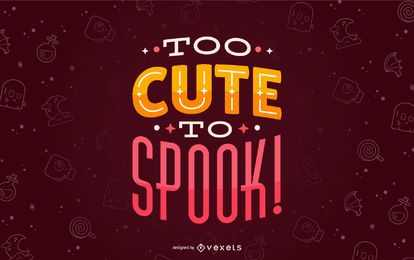 Halloween cute to spook lettering