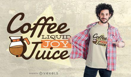 Diseño de camiseta café líquido alegría.