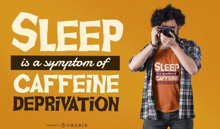 Design de camiseta com privação de cafeína